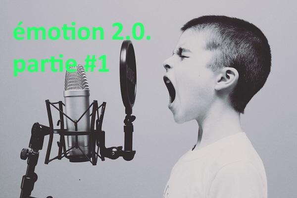 émotion 2.0. partie 1