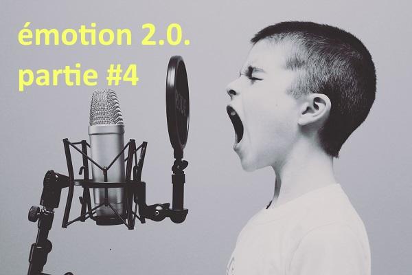 émotion 2.0. partie 4