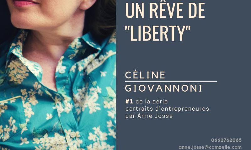 Un rêve de liberty, Celine Giovannoni interviewé par Anne Josse