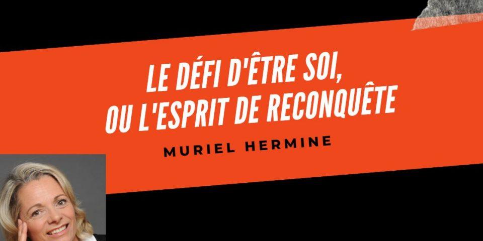 Muriel Hermine, de défi d'être soi