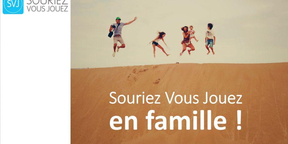 Souriez Vous jouez en famille